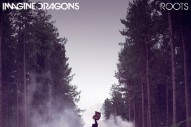 "Imagine Dragons Release New Single ""Roots"": Listen"