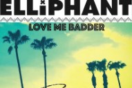 "Elliphant's Blissful ""Love Me Badder"" (ROOM8 Remix): Idolator Premiere"