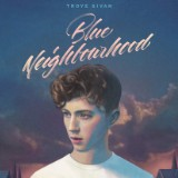 Troye Sivan's 'Blue Neighbourhood' Tracklist