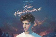 Troye Sivan Reveals The Tracklist Of Debut LP 'Blue Neighbourhood'