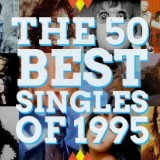 The 50 Best Pop Singles Of 1995
