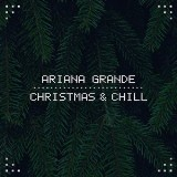 Ariana Grande's 'Christmas & Chill' EP