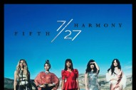 Fifth Harmony Are Revealing Their '7/27′ Tracklist As We Speak