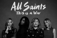 """All Saints' """"This Is A War"""": Listen To The Equality Anthem Off 'Red Flag'"""