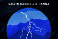 "Calvin Harris And Rihanna's ""This Is What You Came For"": Listen To Their New Collab"