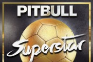 "Pitbull Reunites With Becky G On ""Superstar"": Listen To A Snippet"