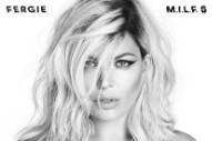 "Fergie's Comeback Single ""M.I.L.F. $"" Gets A Release Date (We Think)"