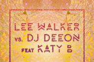 "Katy B Jumps On Lee Walker And DJ Deeon's ""Freak Like Me"": Listen"