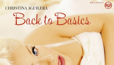 Christina Aguilera's 'Back To Basics' Turns 10: Backtracking