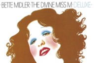 Bette Midler Presents Deluxe Edition Of 'The Divine Miss M' With New Songs