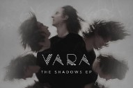 Stream VARA's 'The Shadows' EP