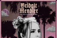 "Bridgit Mendler 2.0 Gains Momentum With ""Do You Miss Me At All"""