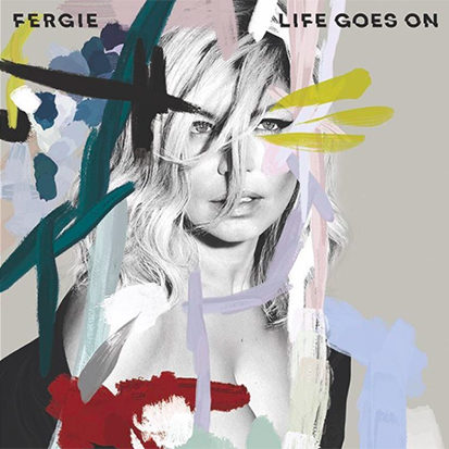 "Fergie Relaunches With New Single ""Life Goes On"" 
