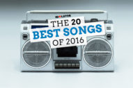 The 20 Best Songs Of 2016