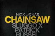 "Nick Jonas' ""Chainsaw"" Gets A Tropical Overhaul From Sluggo And Patrick Russell: Listen"