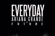"Ariana Grande Preps Future-Assisted Banger ""Everyday"" As Her Next Single"
