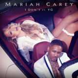 "Mariah Carey & YG's ""I Don't"" Review"
