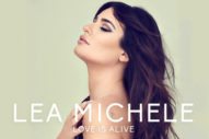 "Lea Michele Kicks Off Her Sophomore Era With ""Love Is Alive"""