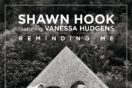 "Vanessa Hudgens Returns To Pop On Shawn Hook's ""Reminding Me"""